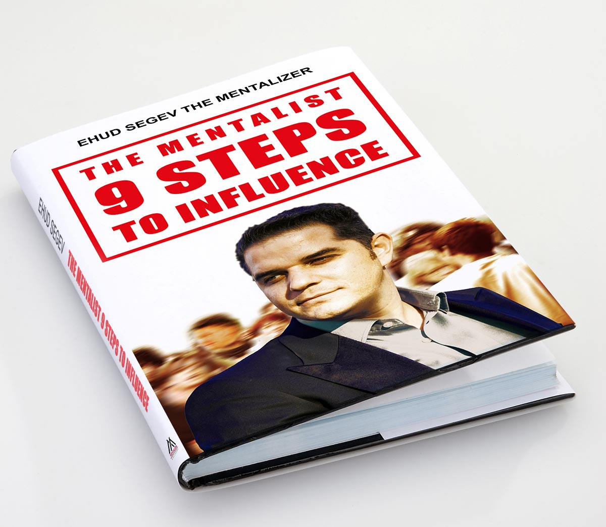 Ehud Segev's critically acclaimed book that reveals his easy steps to influencing and inspiring others