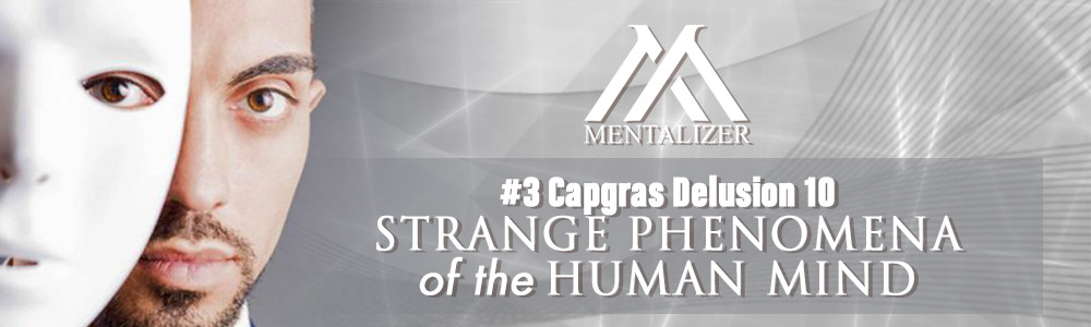 #3 Capgras Delusion 10 Strange Phenomena of the Human Mind