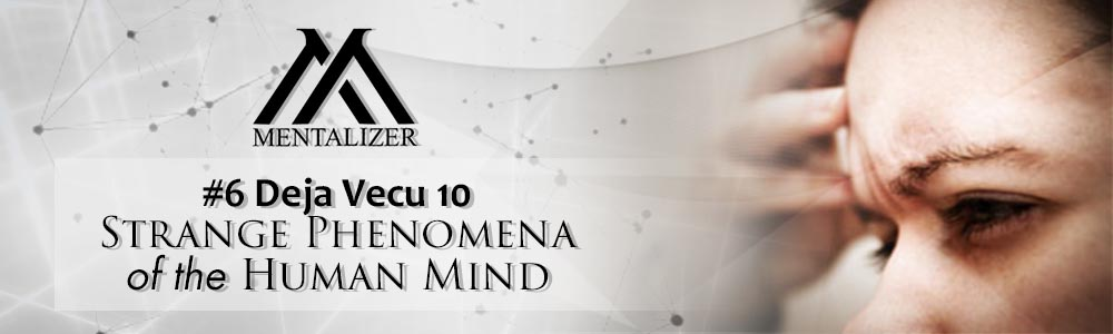 #6_Deja_Vecu_–_10_Strange_Phenomena_of_the_Human_Mind