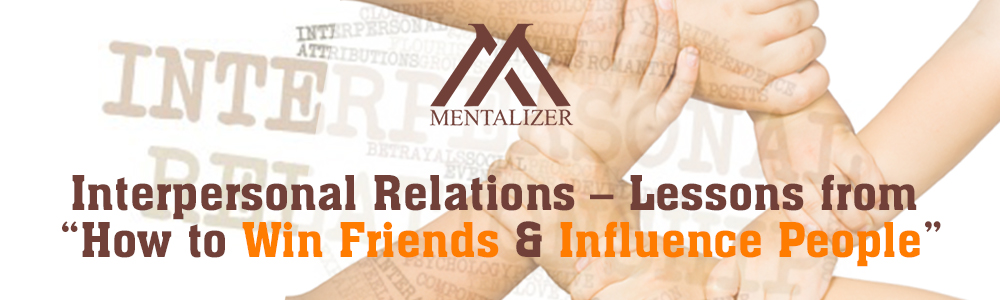 "mentalizer -Interpersonal Relations – Lessons from ""How to Win Friends & Influence People"" 1000x300"